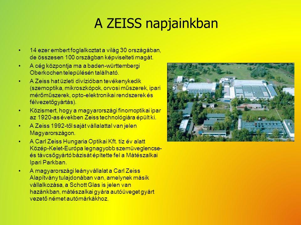 A ZEISS napjainkban 14 ezer embert foglalkoztat a világ 30 országában, de összesen 100 országban képviselteti magát.