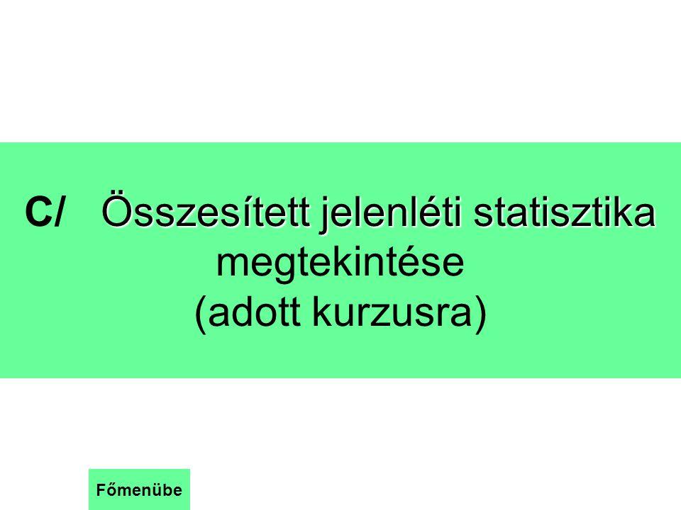 C/ Összesített jelenléti statisztika megtekintése (adott kurzusra)