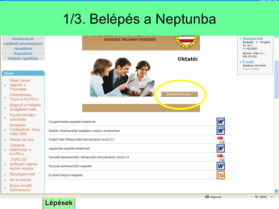 1/3. Belépés a Neptunba Hallgatók kurzusonkénti jelenléti regisztrációja