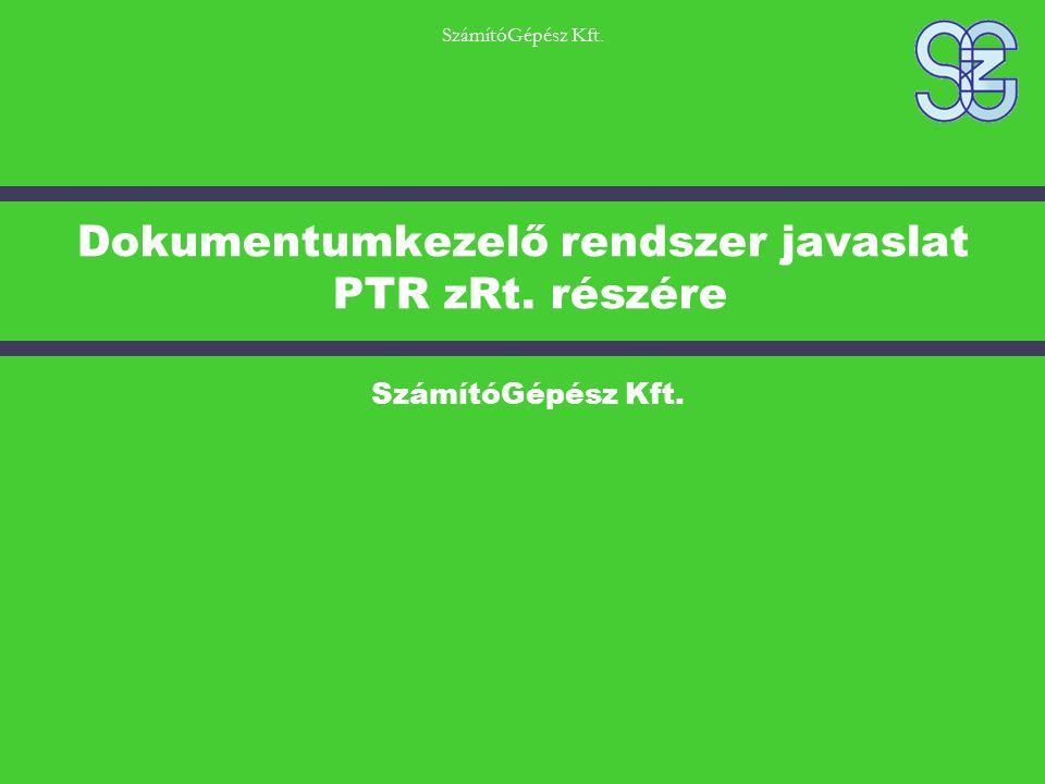 Dokumentumkezelő rendszer javaslat PTR zRt. részére