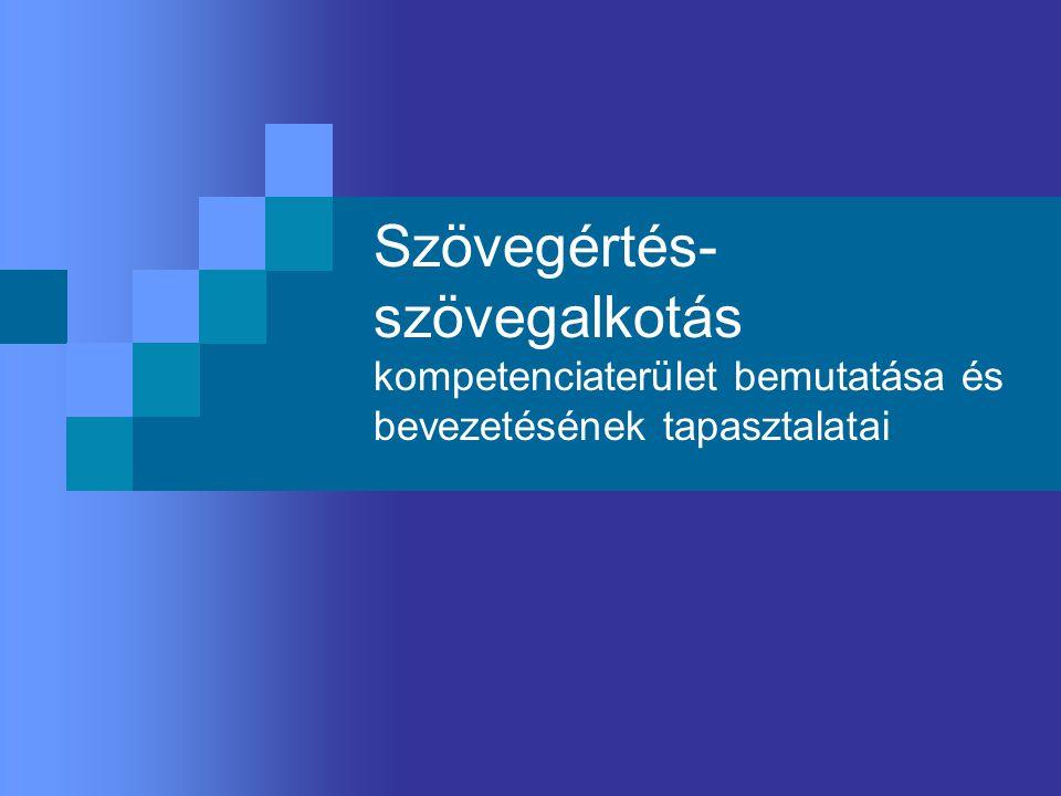 Szövegértés-szövegalkotás kompetenciaterület bemutatása és bevezetésének tapasztalatai