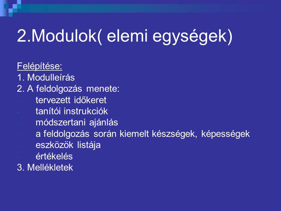 2.Modulok( elemi egységek)