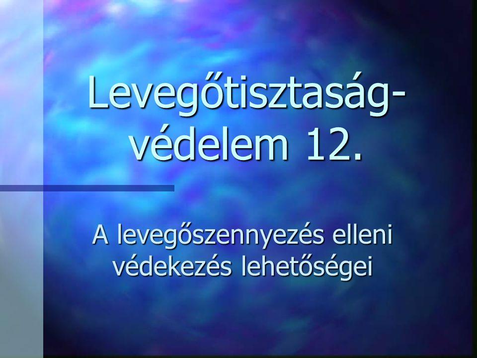 Levegőtisztaság-védelem 12.
