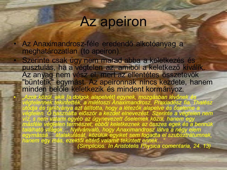 Az apeiron Az Anaximandrosz-féle eredendő alkotóanyag a meghatározatlan (to apeiron).
