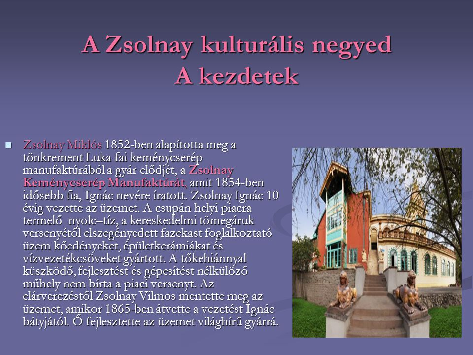 A Zsolnay kulturális negyed A kezdetek