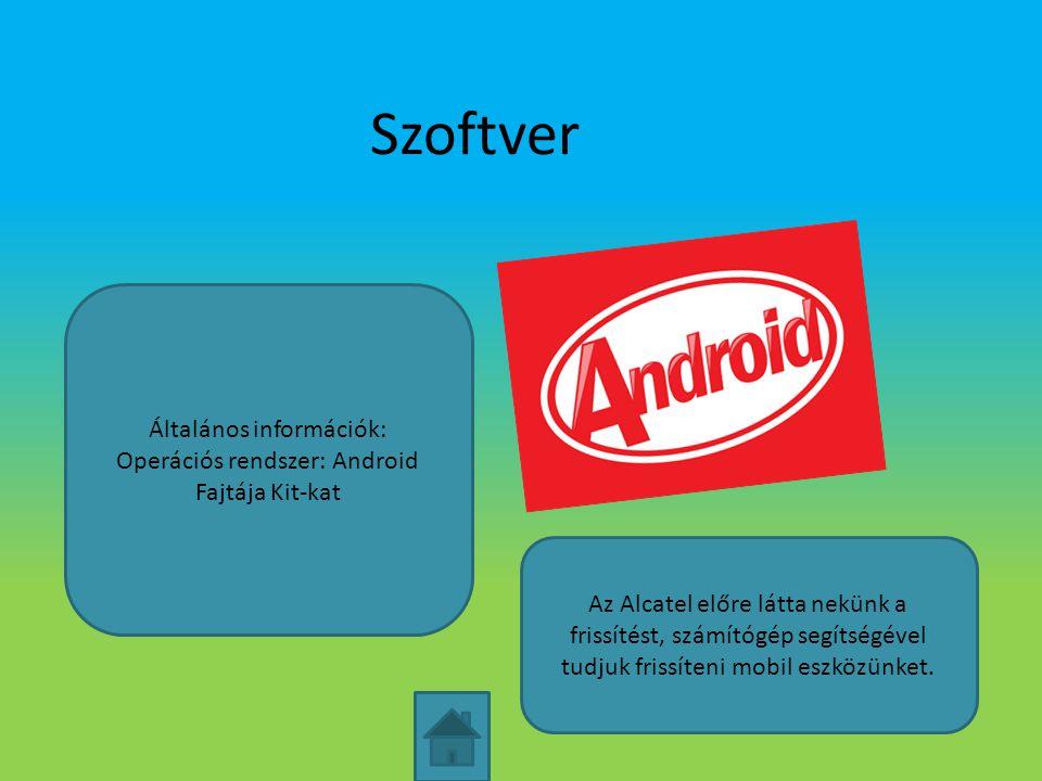 Szoftver Általános információk: Operációs rendszer: Android
