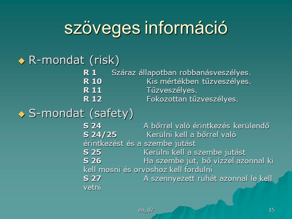 szöveges információ R-mondat (risk) S-mondat (safety)
