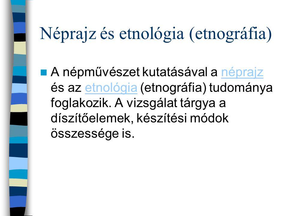 Néprajz és etnológia (etnográfia)
