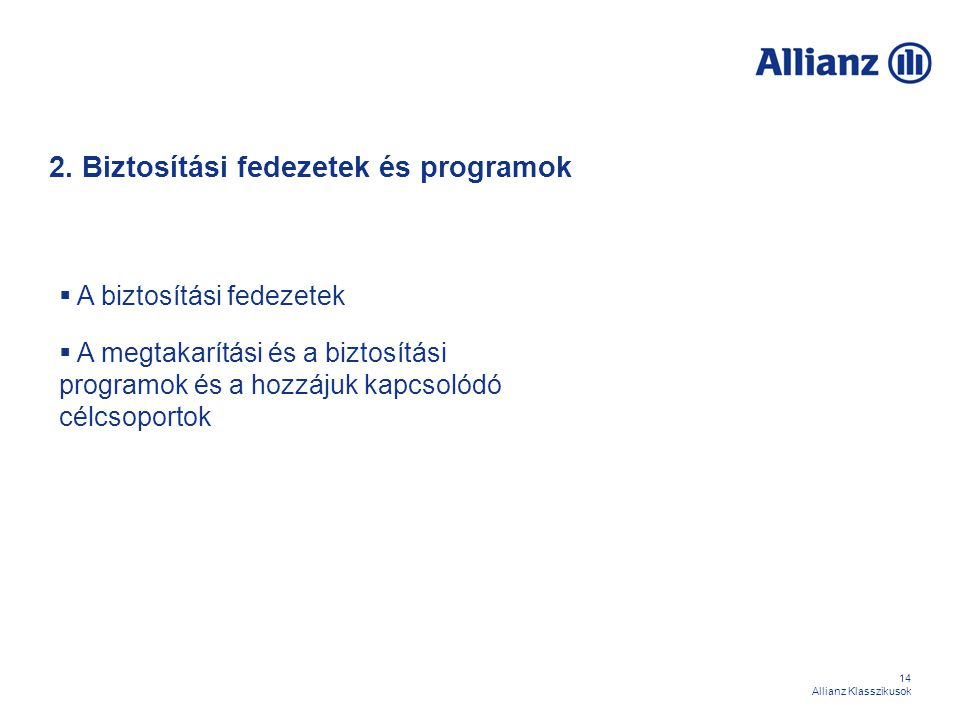 2. Biztosítási fedezetek és programok