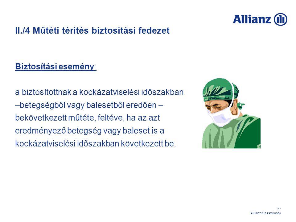 II./4 Műtéti térítés biztosítási fedezet