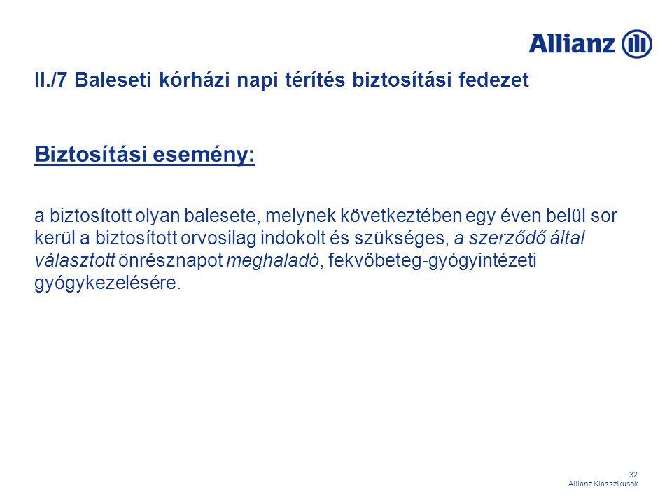 II./7 Baleseti kórházi napi térítés biztosítási fedezet