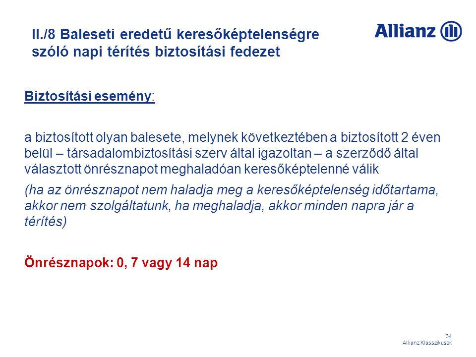 II./8 Baleseti eredetű keresőképtelenségre szóló napi térítés biztosítási fedezet
