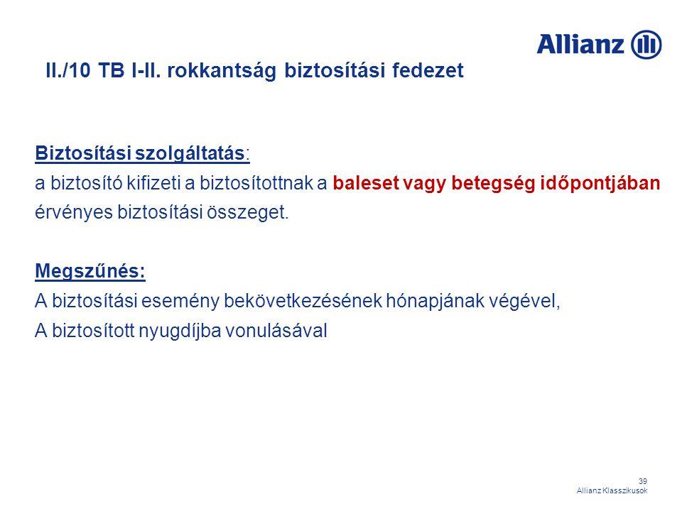 II./10 TB I-II. rokkantság biztosítási fedezet
