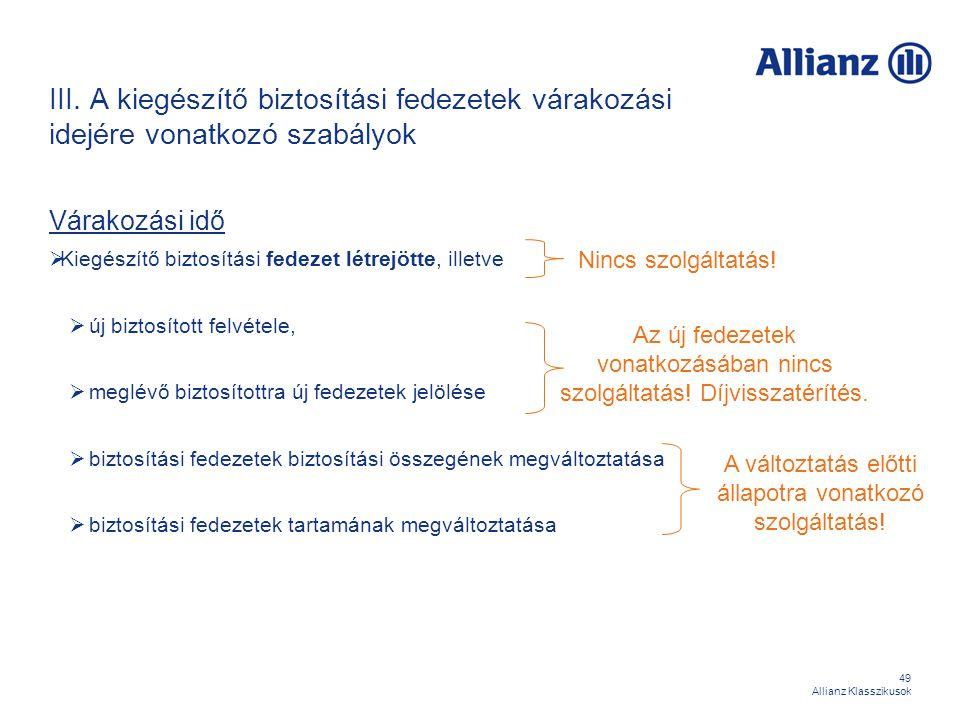 III. A kiegészítő biztosítási fedezetek várakozási idejére vonatkozó szabályok