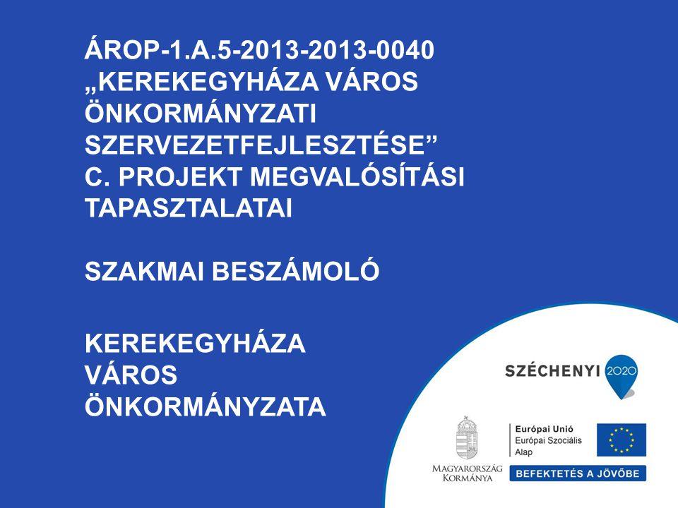 """ÁROP-1.A.5-2013-2013-0040 """"Kerekegyháza Város önkormányzati szervezetfejlesztése C."""