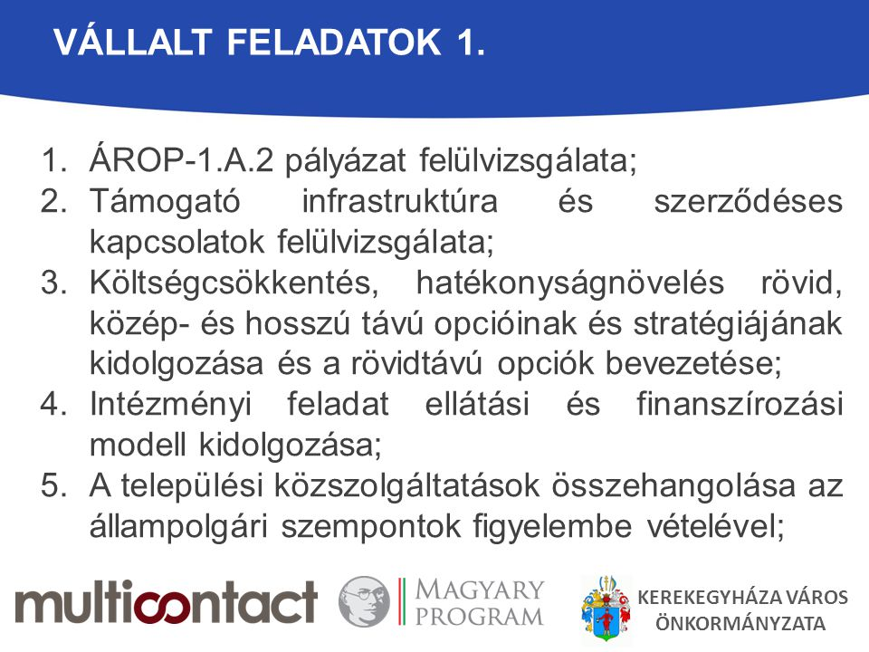 Vállalt feladatok 1. ÁROP-1.A.2 pályázat felülvizsgálata;