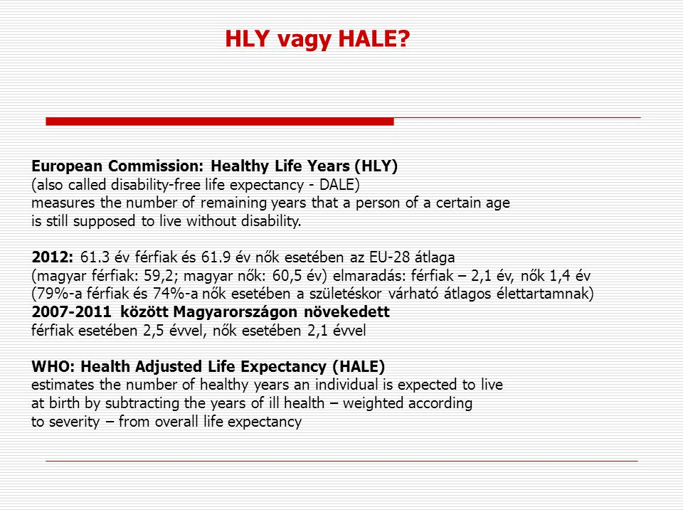 HLY vagy HALE European Commission: Healthy Life Years (HLY)