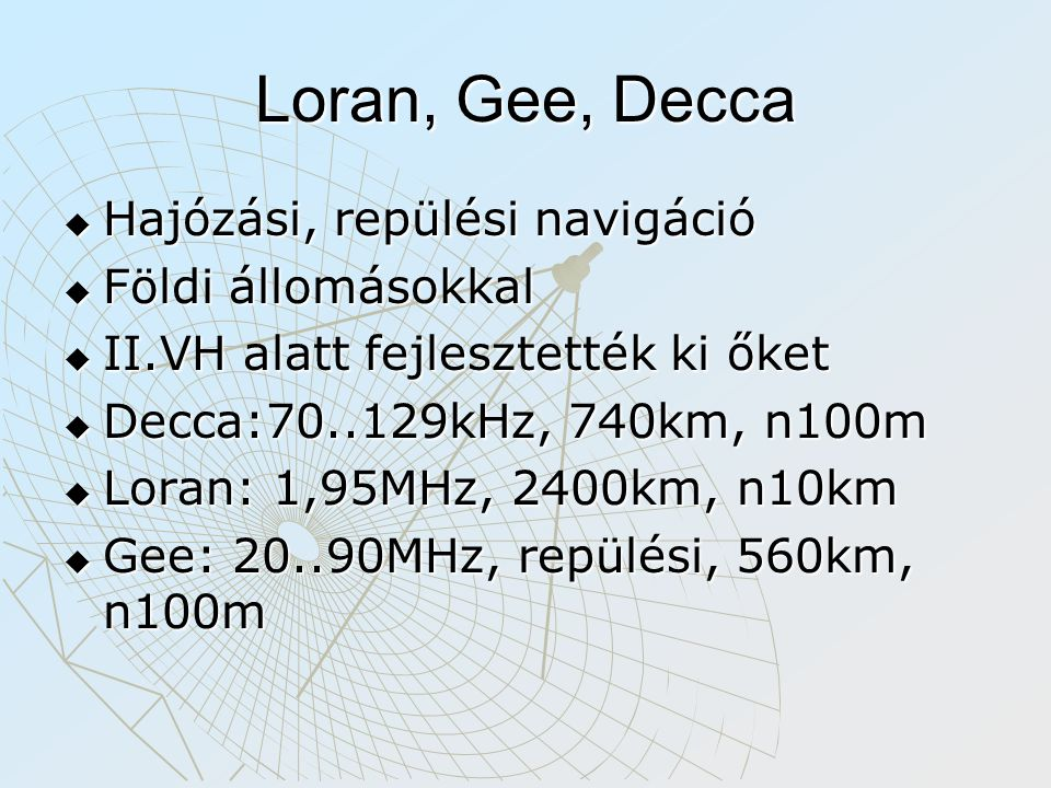 Loran, Gee, Decca Hajózási, repülési navigáció Földi állomásokkal