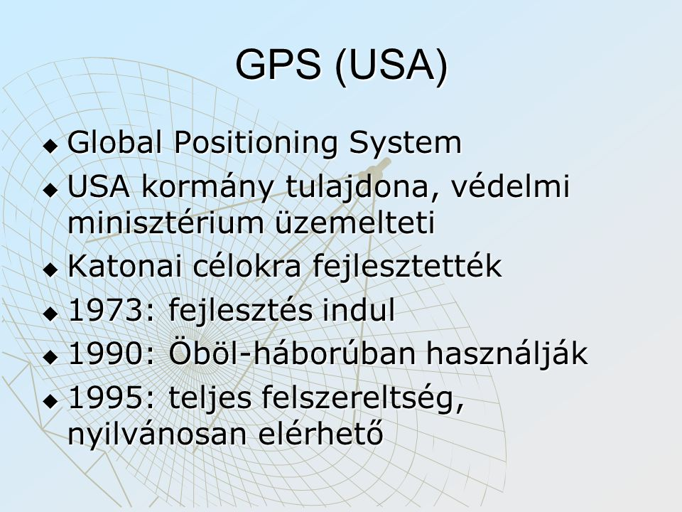 GPS (USA) Global Positioning System