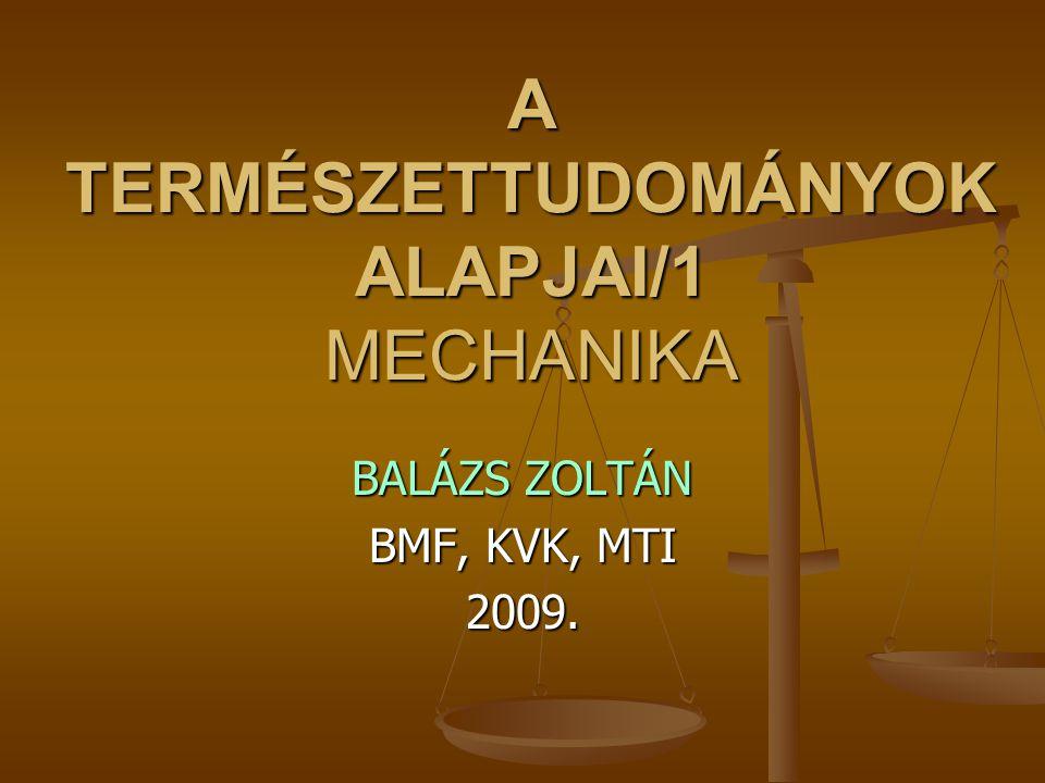 A TERMÉSZETTUDOMÁNYOK ALAPJAI/1 MECHANIKA