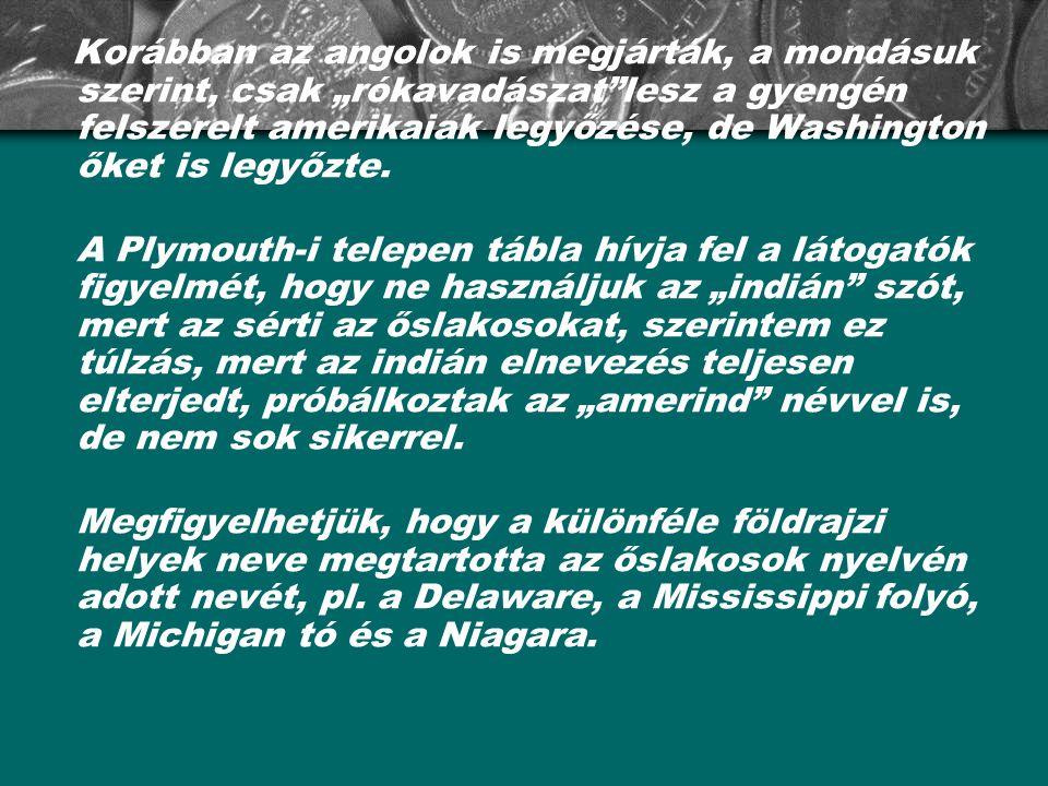 """Korábban az angolok is megjárták, a mondásuk szerint, csak """"rókavadászat lesz a gyengén felszerelt amerikaiak legyőzése, de Washington őket is legyőzte."""