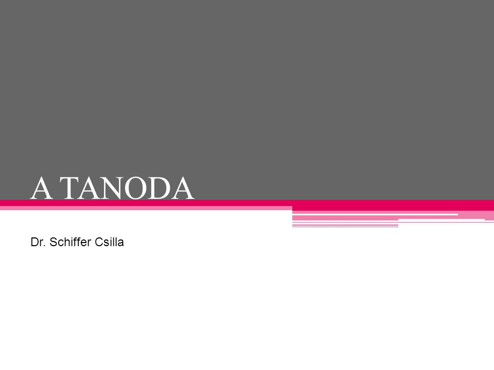 A TANODA Dr. Schiffer Csilla