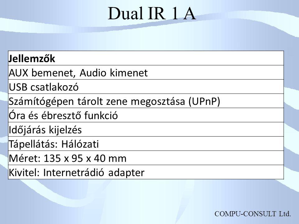 Dual IR 1 A Jellemzők AUX bemenet, Audio kimenet USB csatlakozó