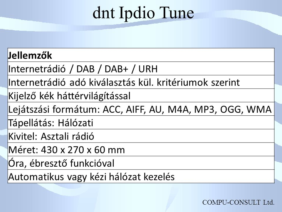 dnt Ipdio Tune Jellemzők Internetrádió / DAB / DAB+ / URH