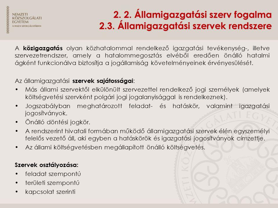 2. 2. Államigazgatási szerv fogalma 2. 3
