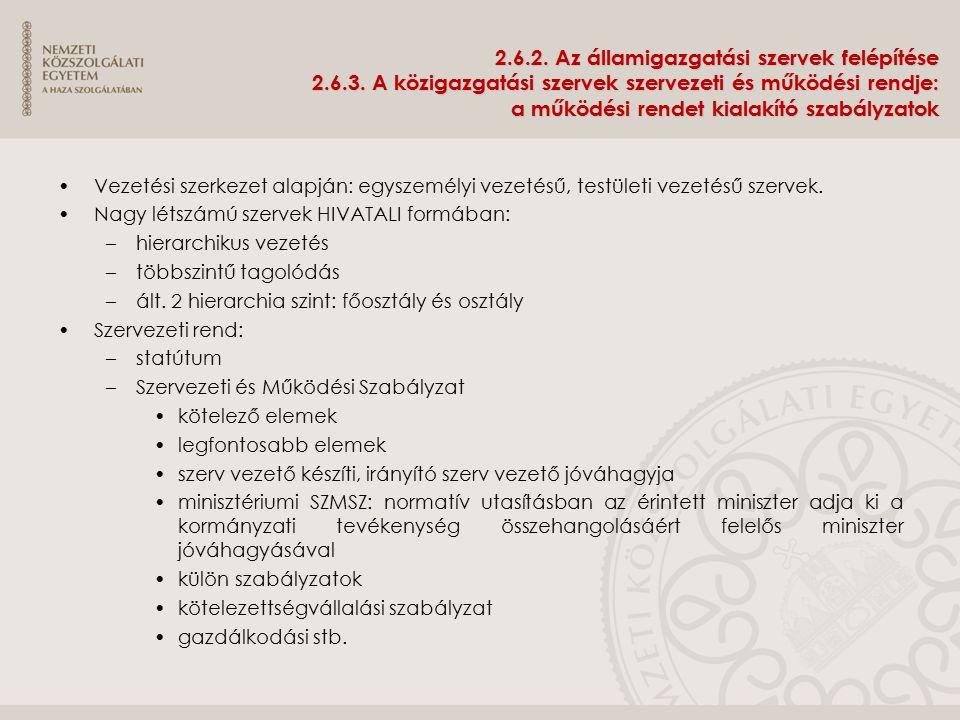 2. 6. 2. Az államigazgatási szervek felépítése 2. 6. 3