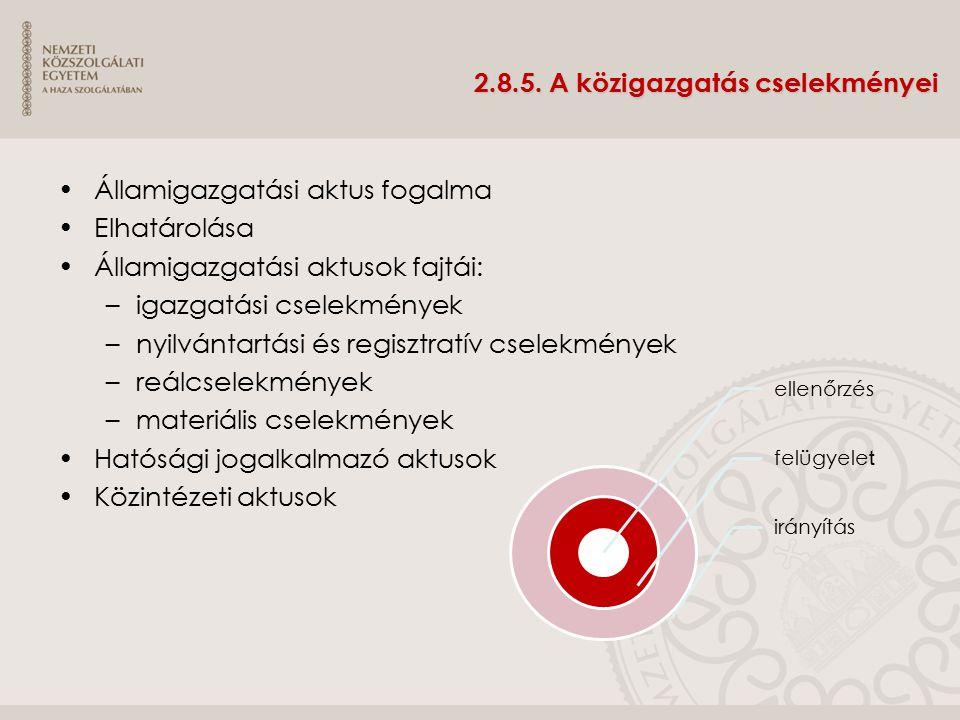 2.8.5. A közigazgatás cselekményei