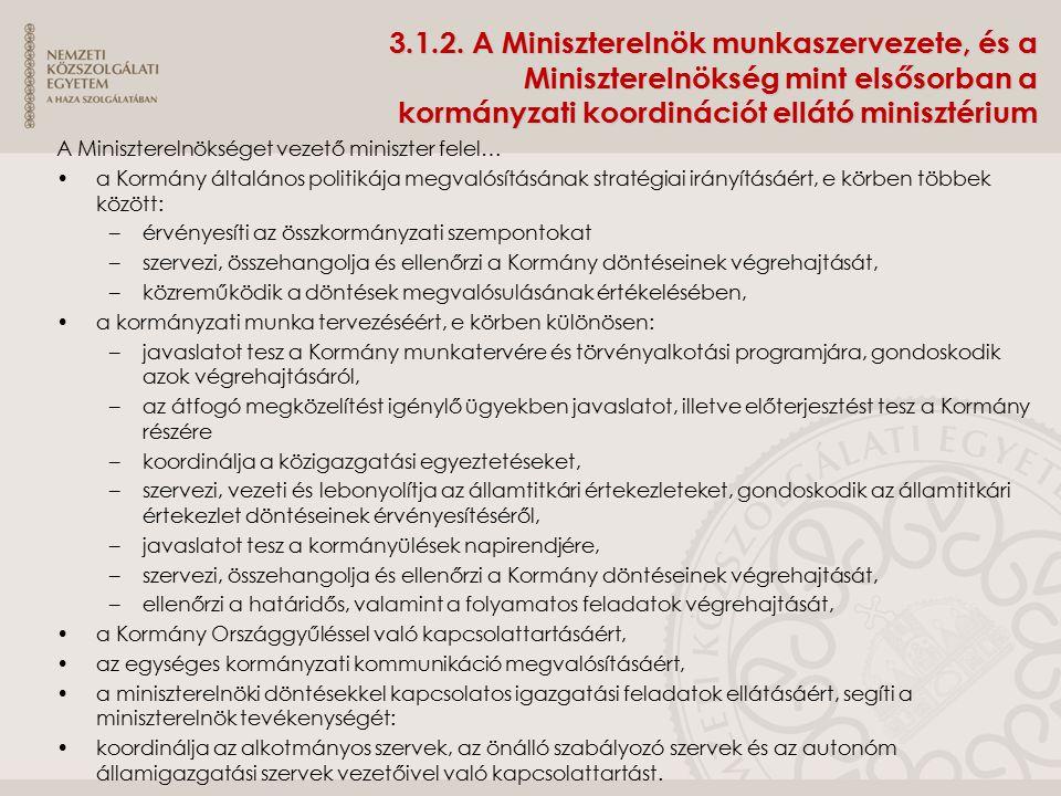 3.1.2. A Miniszterelnök munkaszervezete, és a Miniszterelnökség mint elsősorban a kormányzati koordinációt ellátó minisztérium