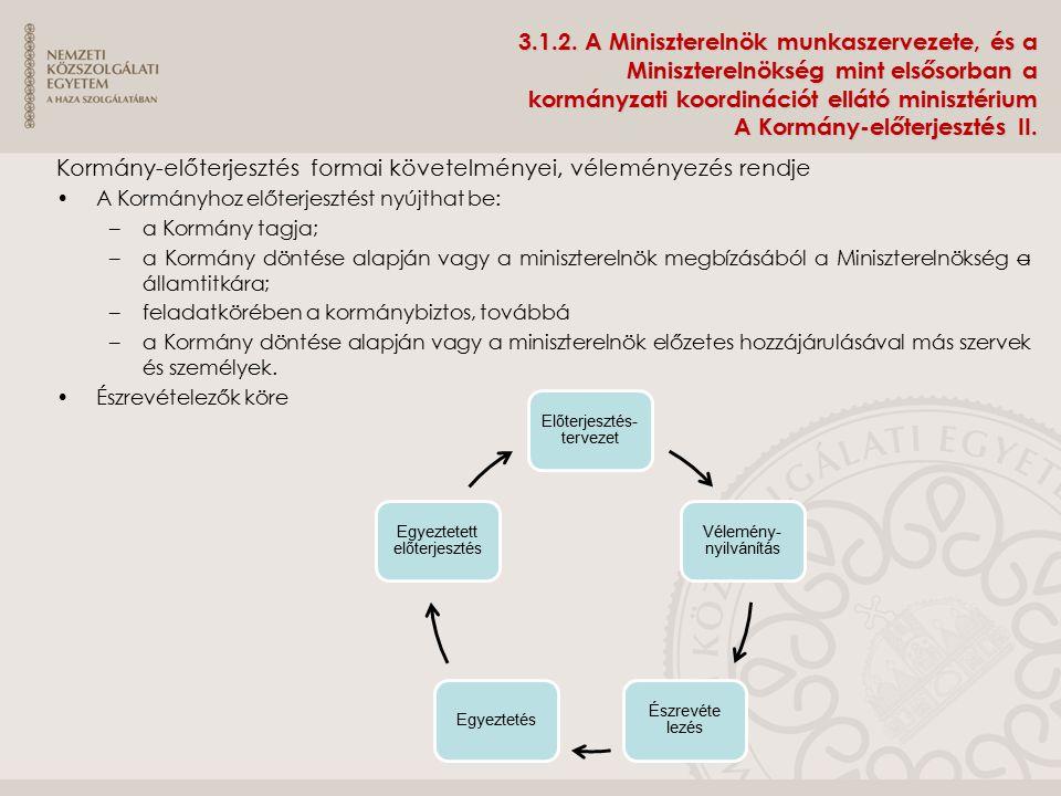 3.1.2. A Miniszterelnök munkaszervezete, és a Miniszterelnökség mint elsősorban a kormányzati koordinációt ellátó minisztérium A Kormány-előterjesztés II.
