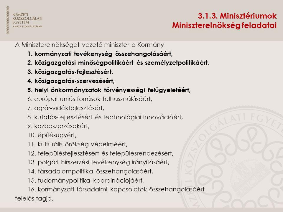3.1.3. Minisztériumok Miniszterelnökség feladatai
