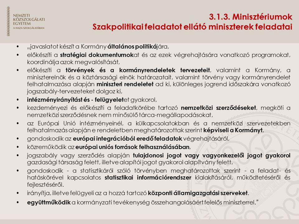 3.1.3. Minisztériumok Szakpolitikai feladatot ellátó miniszterek feladatai