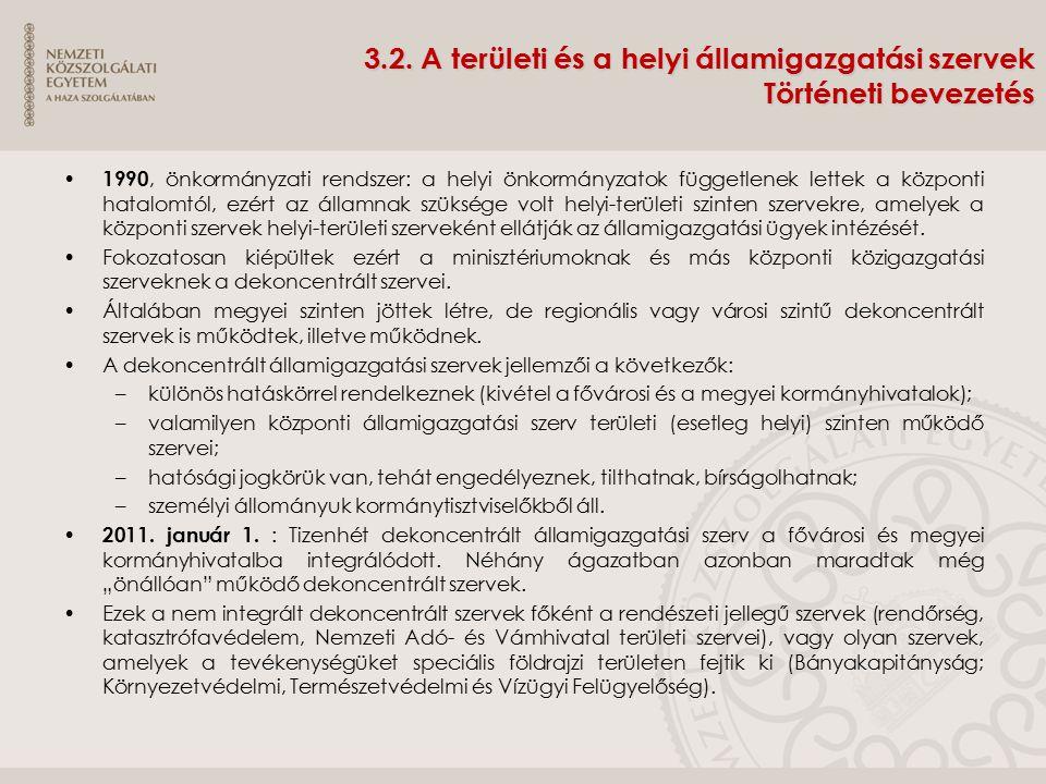3.2. A területi és a helyi államigazgatási szervek Történeti bevezetés