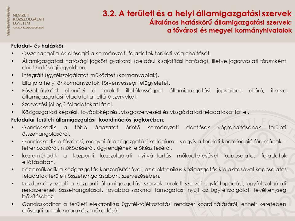 3.2. A területi és a helyi államigazgatási szervek Általános hatáskörű államigazgatási szervek: a fővárosi és megyei kormányhivatalok
