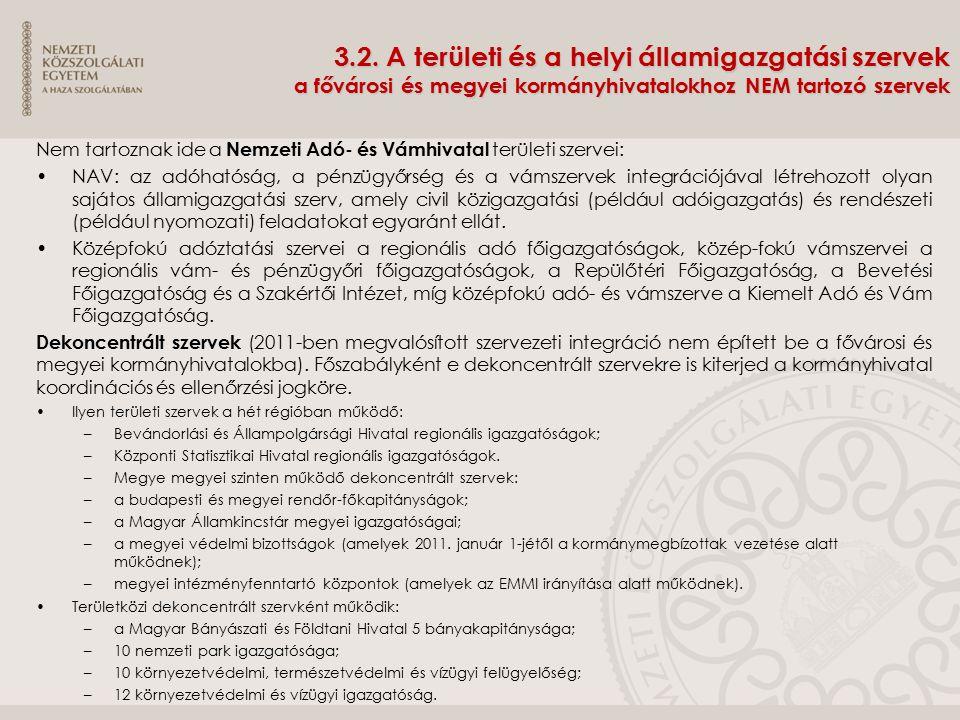 3.2. A területi és a helyi államigazgatási szervek a fővárosi és megyei kormányhivatalokhoz NEM tartozó szervek