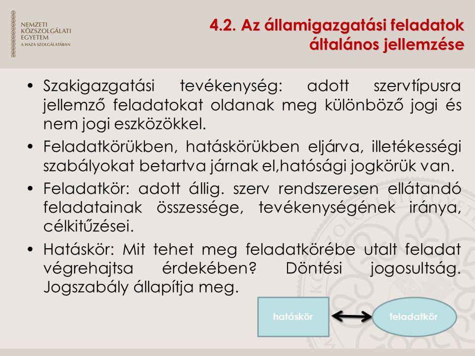 4.2. Az államigazgatási feladatok általános jellemzése