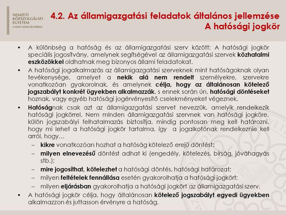 4.2. Az államigazgatási feladatok általános jellemzése A hatósági jogkör