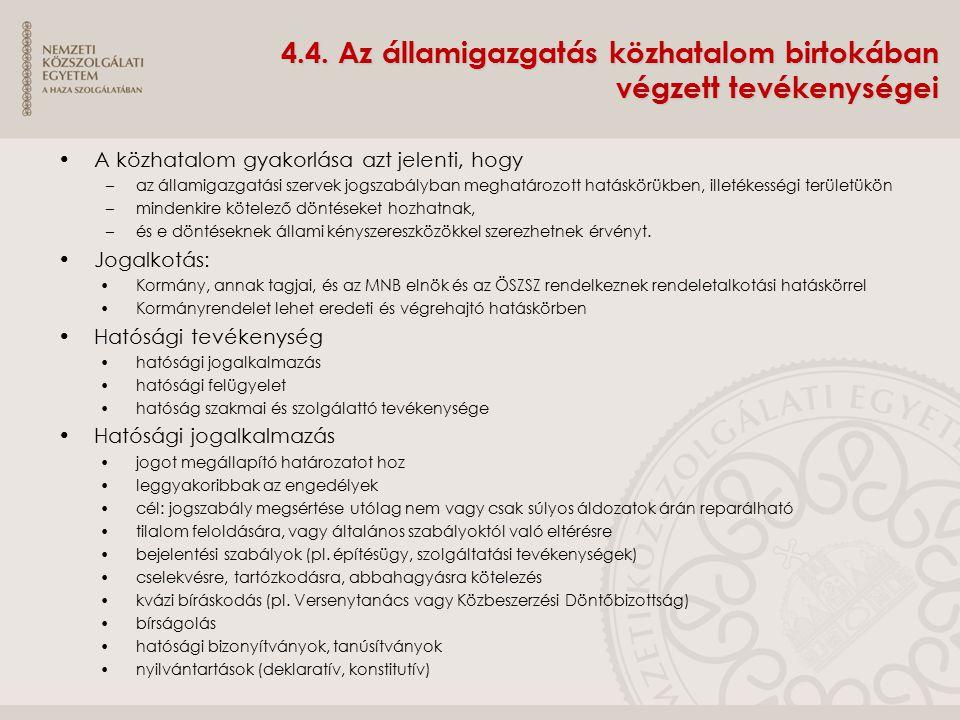 4.4. Az államigazgatás közhatalom birtokában végzett tevékenységei