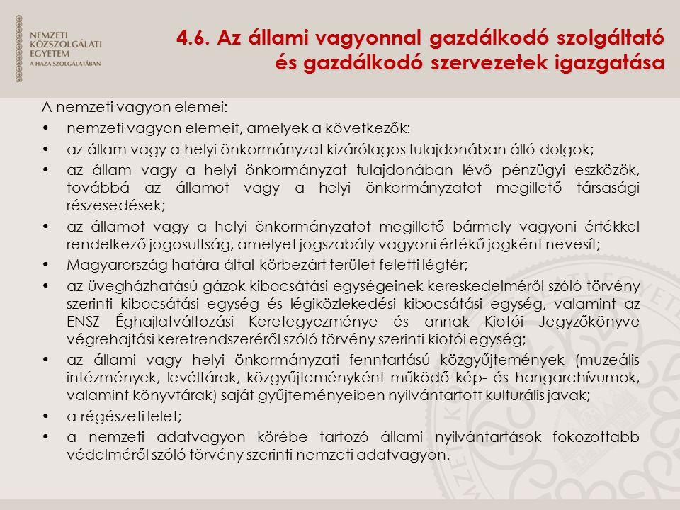 4.6. Az állami vagyonnal gazdálkodó szolgáltató és gazdálkodó szervezetek igazgatása