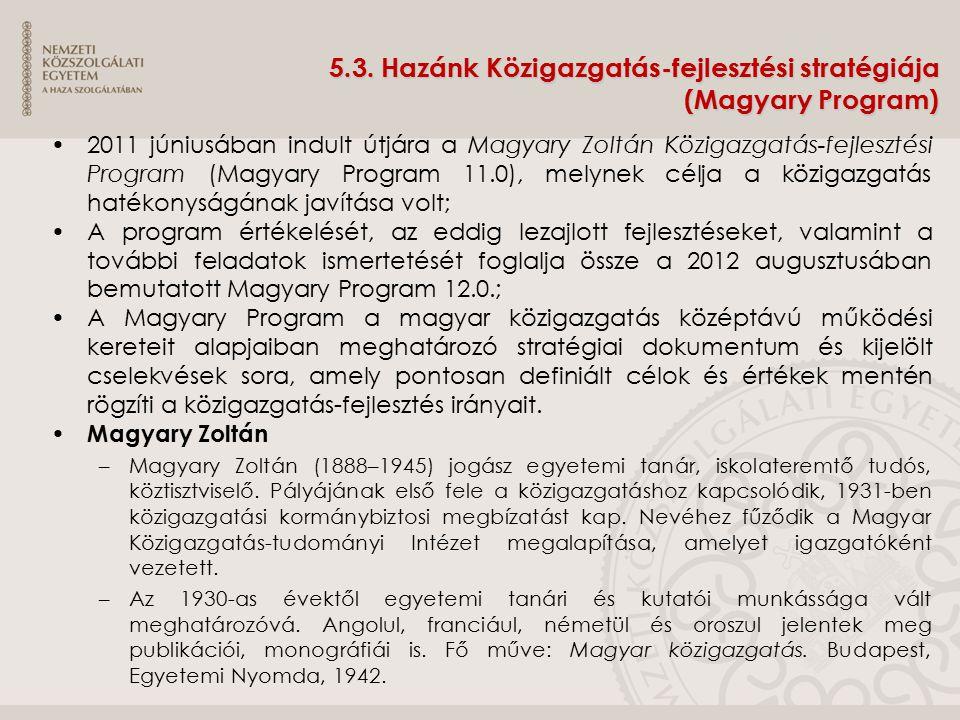 5.3. Hazánk Közigazgatás-fejlesztési stratégiája (Magyary Program)