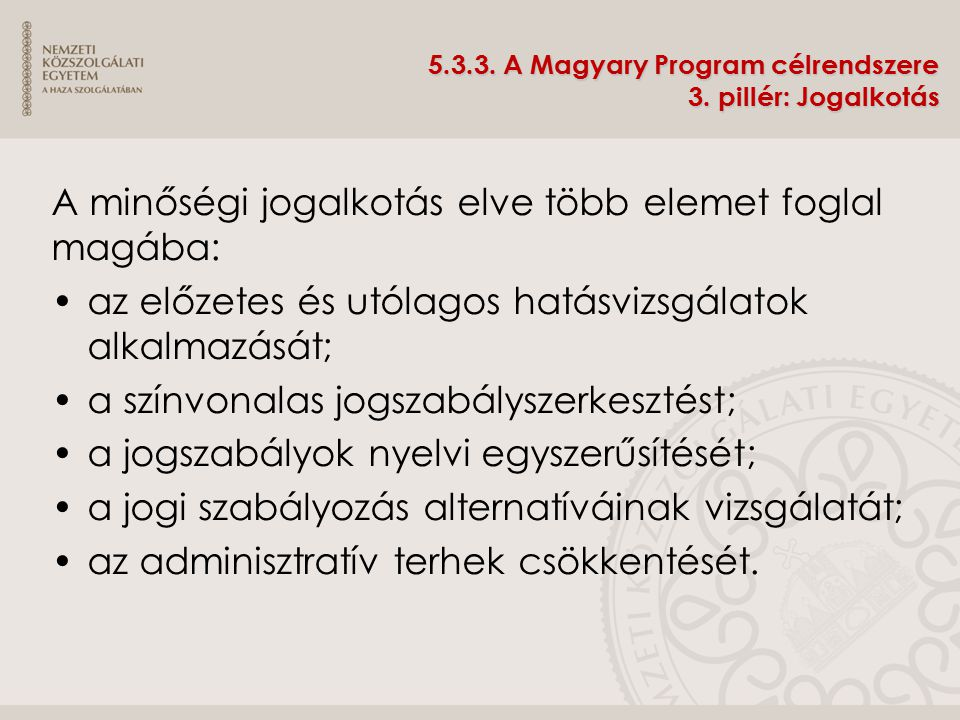 5.3.3. A Magyary Program célrendszere 3. pillér: Jogalkotás
