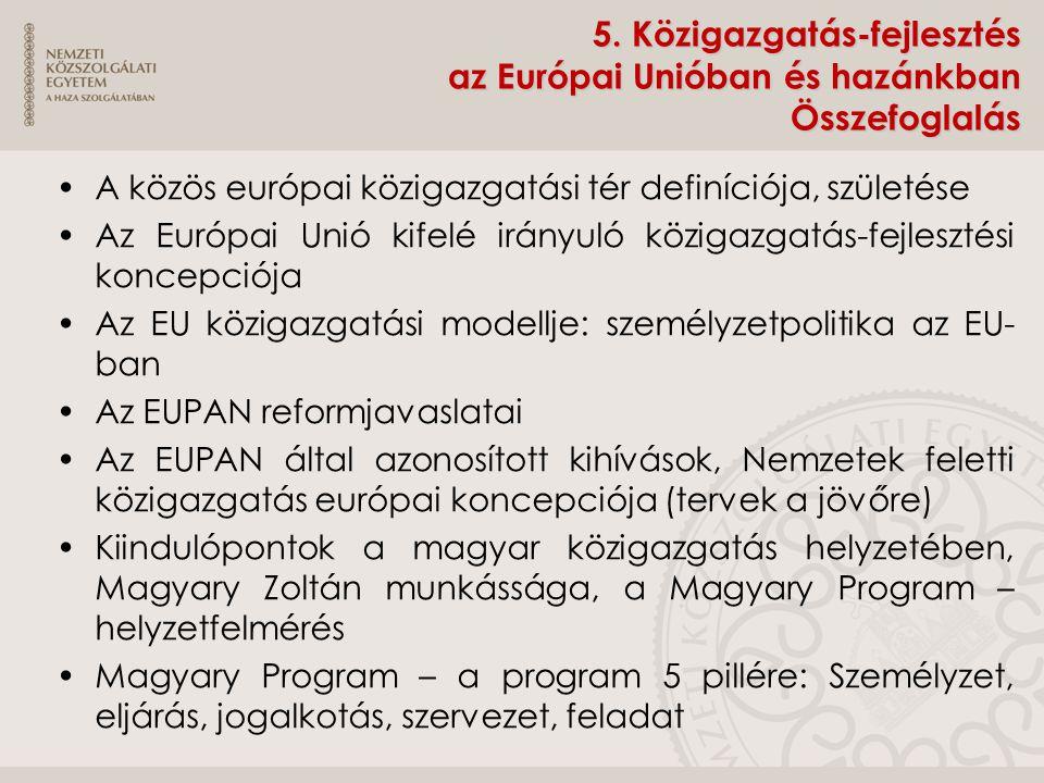 5. Közigazgatás-fejlesztés az Európai Unióban és hazánkban Összefoglalás