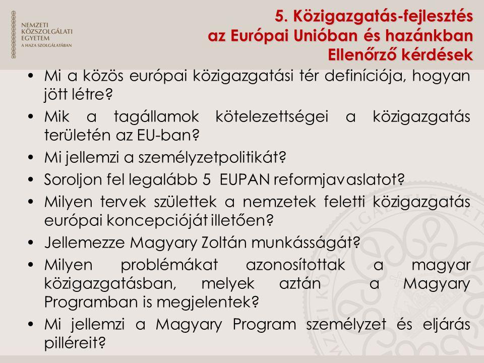5. Közigazgatás-fejlesztés az Európai Unióban és hazánkban Ellenőrző kérdések