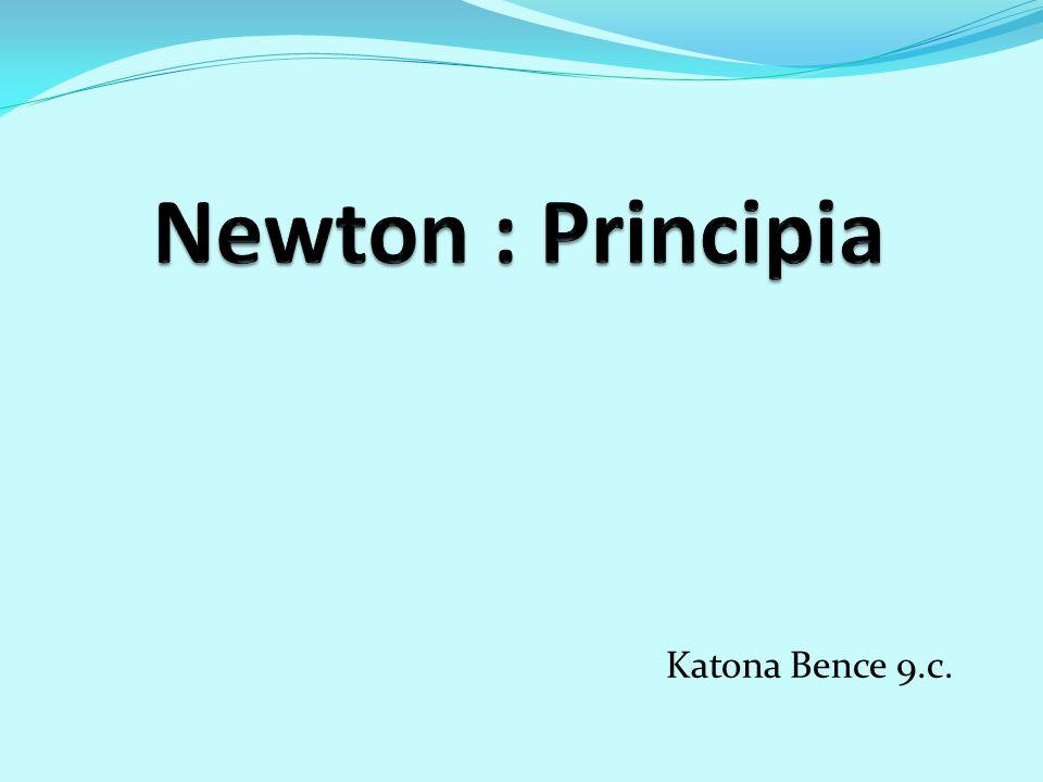 Newton : Principia Katona Bence 9.c.