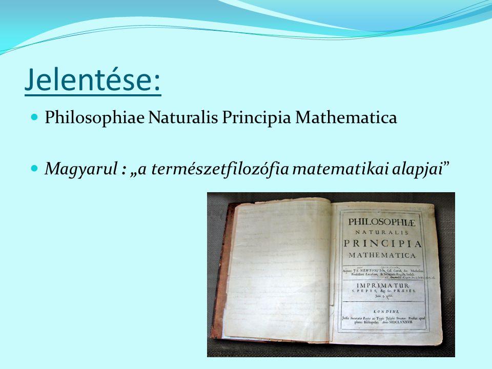 Jelentése: Philosophiae Naturalis Principia Mathematica