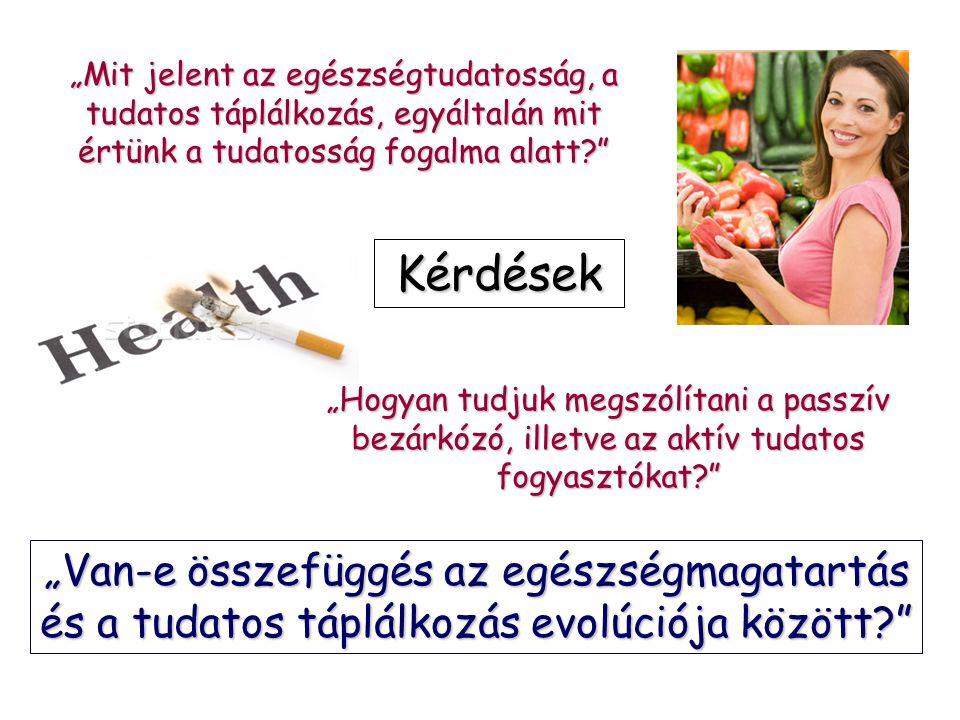 """""""Mit jelent az egészségtudatosság, a tudatos táplálkozás, egyáltalán mit értünk a tudatosság fogalma alatt"""