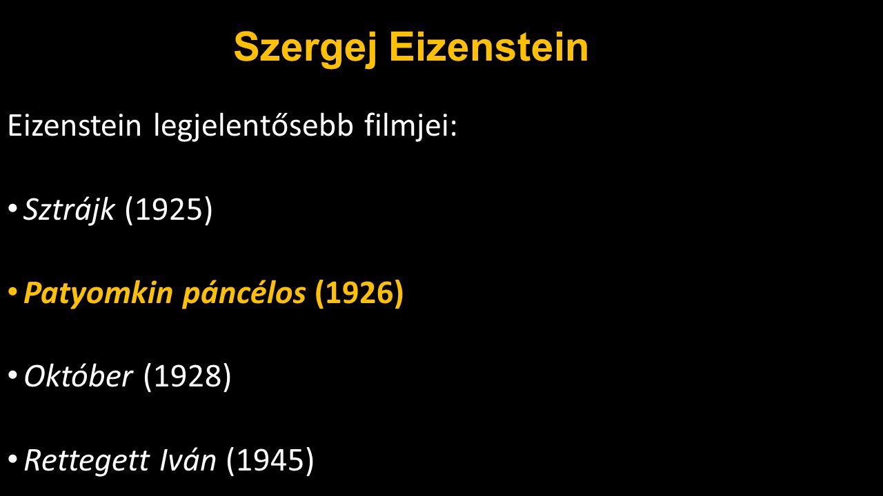Szergej Eizenstein Eizenstein legjelentősebb filmjei: Sztrájk (1925)